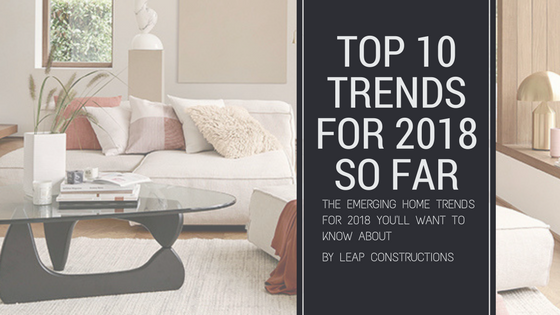 Marvelous Top 10 Interior Design Trends 2018 Find Out Today L E A P Home Interior And Landscaping Ologienasavecom